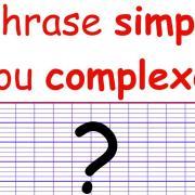 Phrase simple complexe